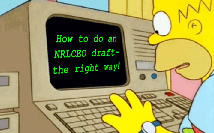 How to do an NRLCEO draft - the right way